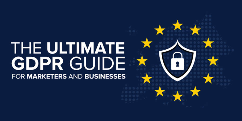 The Ultimate GDPR Guide for Marketers and Businesses -