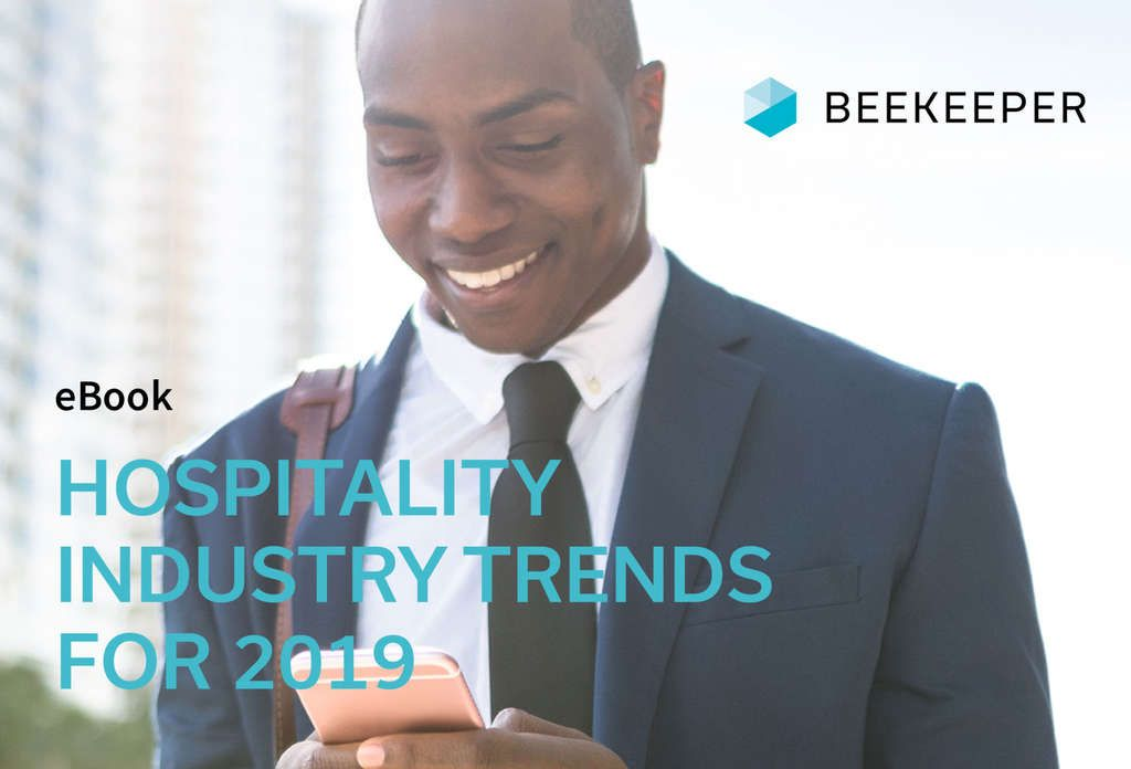 Beekeeper Hospitality Industry Trends For 2019: Internal Communications